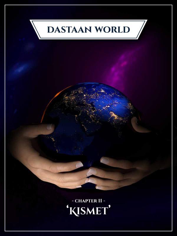 Dastaan World Chapter 11 - Kismet
