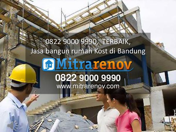 0822 9000 9990,  TERBAIK, Jasa bangun rumah Kost di Bandung 0822 9000 9990,  TERBAIK, Jasa bangun rumah Kost