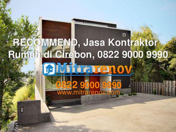 0822 9000 9990,  TERBAIK, Jasa Kontraktor  Rumah di Cirebon RECOMMEND, Jasa Kontraktor  Rumah di Cirebon, 0822