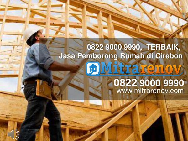 0822 9000 9990,  TERBAIK, Jasa Kontraktor  Rumah di Cirebon 0822 9000 9990,  TERBAIK, Jasa Pemborong Rumah di