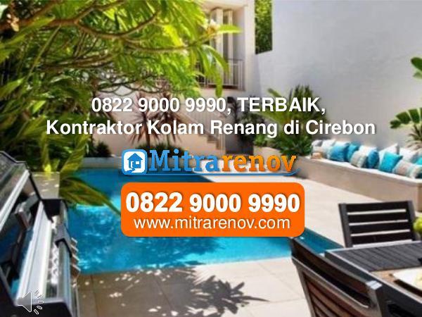 0822 9000 9990,  TERBAIK, Jasa Kontraktor  Rumah di Cirebon 0822 9000 9990, TERBAIK, Kontraktor Kolam Renang d