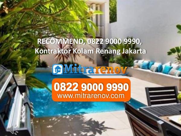 RECOMMEND, 0822 9000 9990, Jasa Bangun Rumah Jakarta RECOMMEND, 0822 9000 9990, Kontraktor Kolam Renang