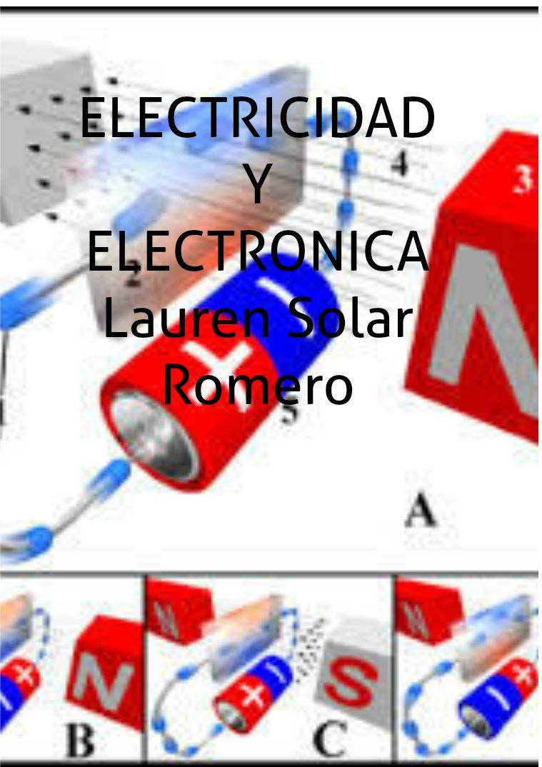 electricidad y la electronica La electricidad  es el conjunto de fenómenos físi