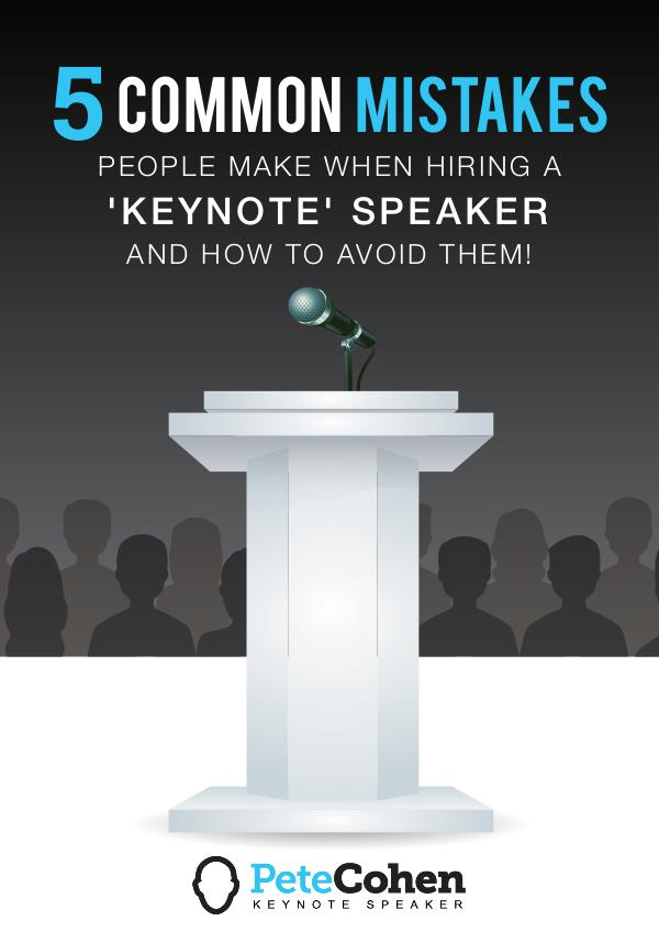 5 COMMON MISTAKES PEOPLE MAKE WHEN HIRING A 'KEYNOTE' SPEAKER AND HOW Volume 1