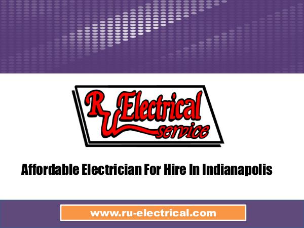 Affordable Electrician For Hire In Indianapolis Affordable Electrician For Hire In Indianapolis