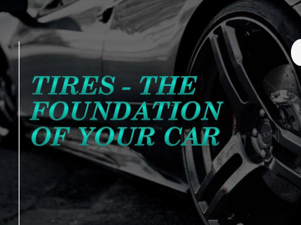 Tires - The Foundation Of Your Car