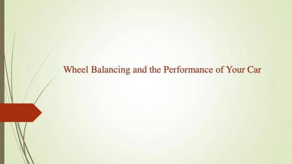 Wheel Balancing and the Performance of Your Car