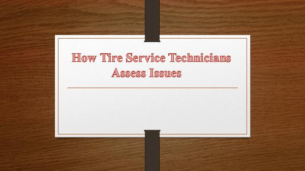 How Tire Service Technicians Assess Issues