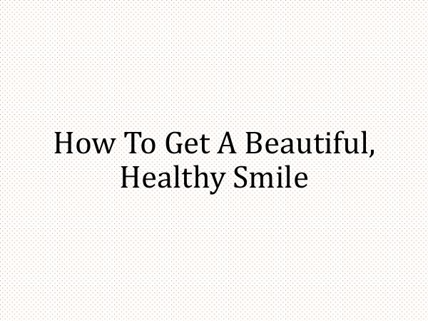 New Teeth in One Day Clinics How To Get A Beautiful, Healthy Smile