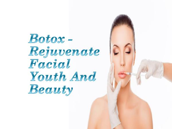 Botox Treatments and Many More Botox - Rejuvenate Facial Youth And Beauty