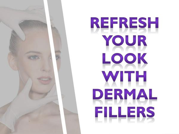 Refresh Your Look With Dermal Fillers