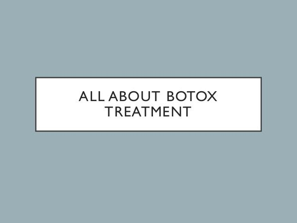 All about Botox Treatment
