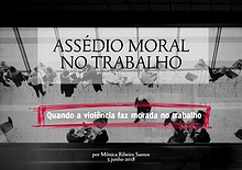 Assédio Moral no Trabalho - Quando a violência faz morada no trabalho