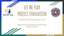 Let me Play | Evaluation