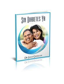 Dr Juan Guzman: Sin Diabetes Ya PDF / Libro Gratis Descargar