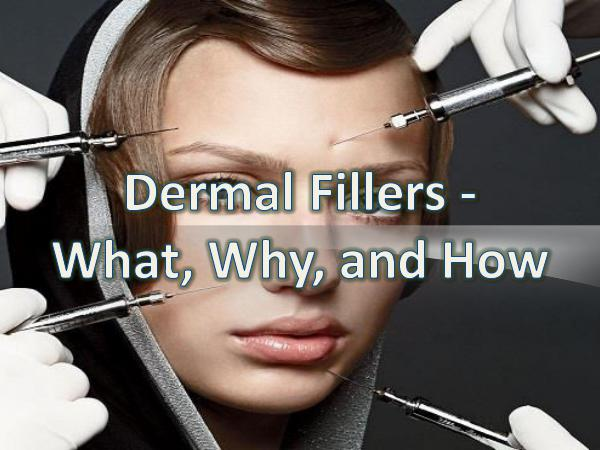 Dermal Fillers Center Dermal Fillers - What, Why, and How