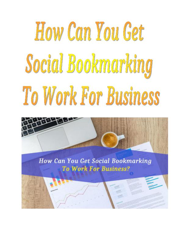 How Can You Get Social Bookmarking To Work For Business? How Can You Get Social Bookmarking To Work For Bus