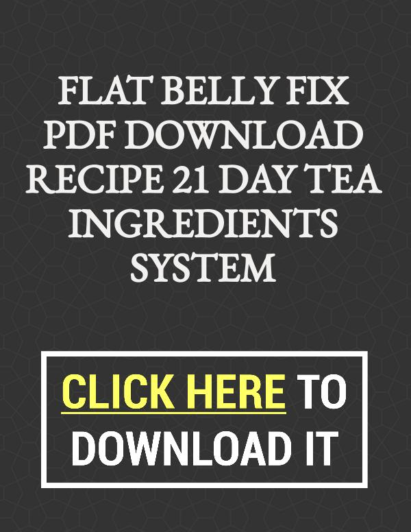 Flat Belly Fix PDF Download Recipe 21 Day Tea Ingredients System Flat Belly Fix PDF Download Recipe 21 Day Tea