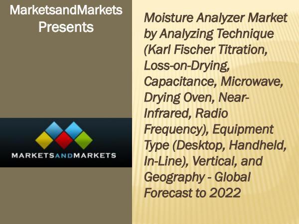 Moisture Analyzer Market worth 1.41 Billion USD by 2022 Moisture Analyzer Market