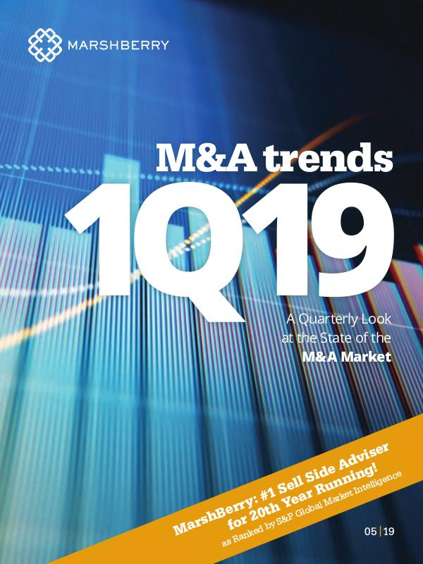 MarshBerry M&A Trends 1Q19 MarshBerry M&A Trends 1Q19