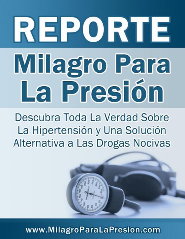 Milagro Para la Presion Arterial MILAGRO PARA LA PRESION OFFICIAL