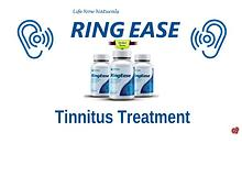Ring Ease [Life Now Naturals] Review - Cure Tinnitus Naturally