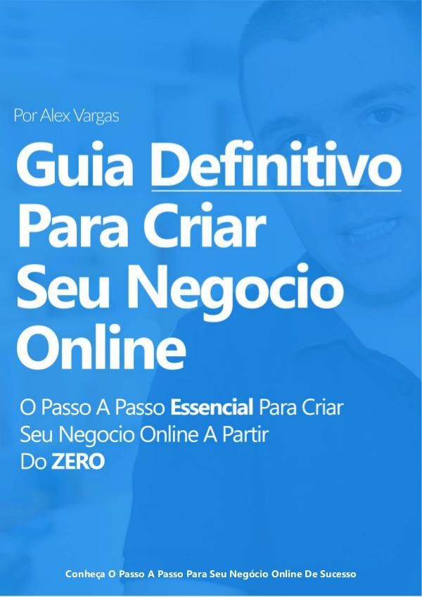 eBook - Guia Definitivo para Criar Seu Negócio Online de Sucesso (GAR eBook__Guia_Definitivo_para_Criar_Seu_Negcio_Onlin