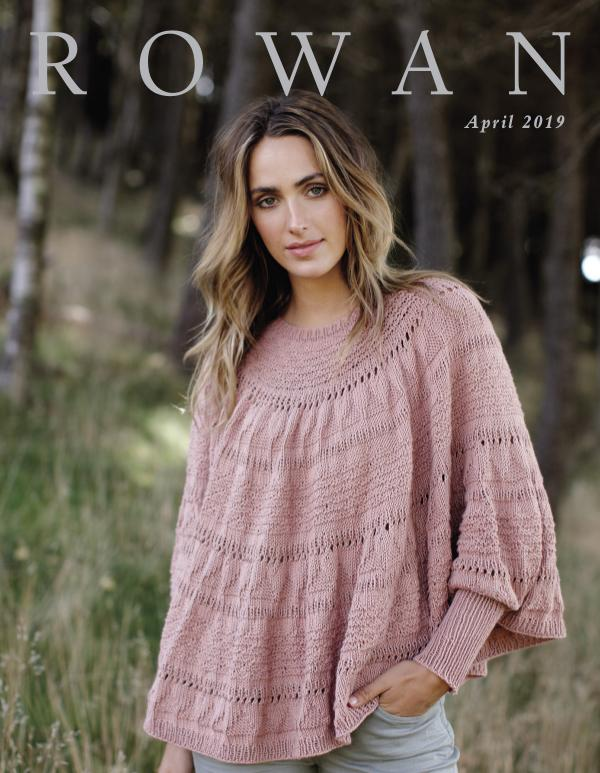 Rowan Yarns Digital Magazine Rowan Spring Summer Newsletter 2019