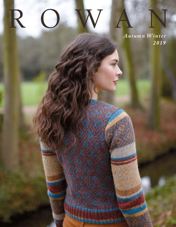 Rowan Yarns Digital Magazine Rowan Yarns Autumn Winter Newsletter