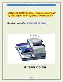Global Microplate Dispenser Market Analysis For 2018 Explored