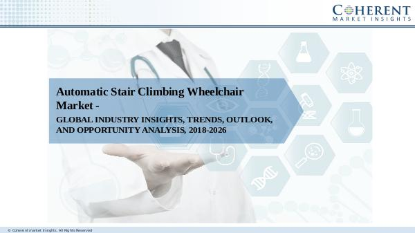 Medical Devices Industry Reports Automatic Stair Climbing Wheelchair Market