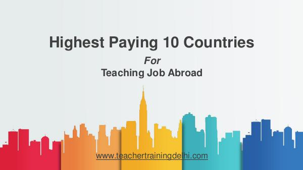 Highest Paying 10 Countries for Teaching Job Abroad August, 2018
