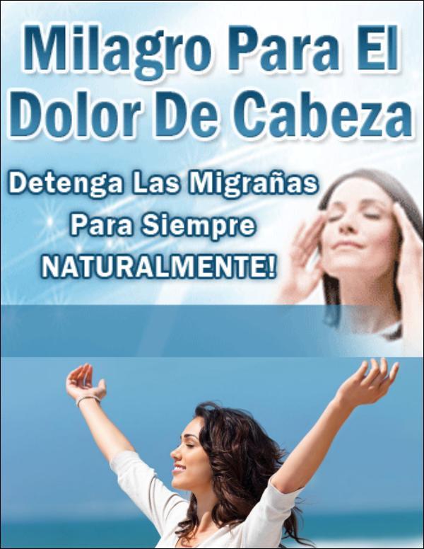 Milagro Para El Dolor De Cabeza por Migraña PDF, Libro Gratis Descargar Milagro Para El Dolor De Cabeza