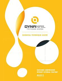 DynaNail® TTC Fusion System– Surgical Technique Guide